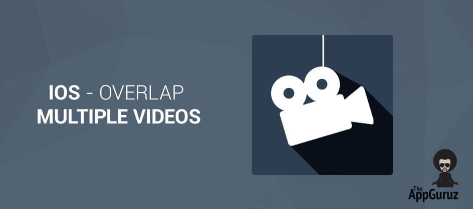 iOS Overlap Multiple Videos