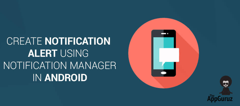 Create Notification Alert Using NotificationManager