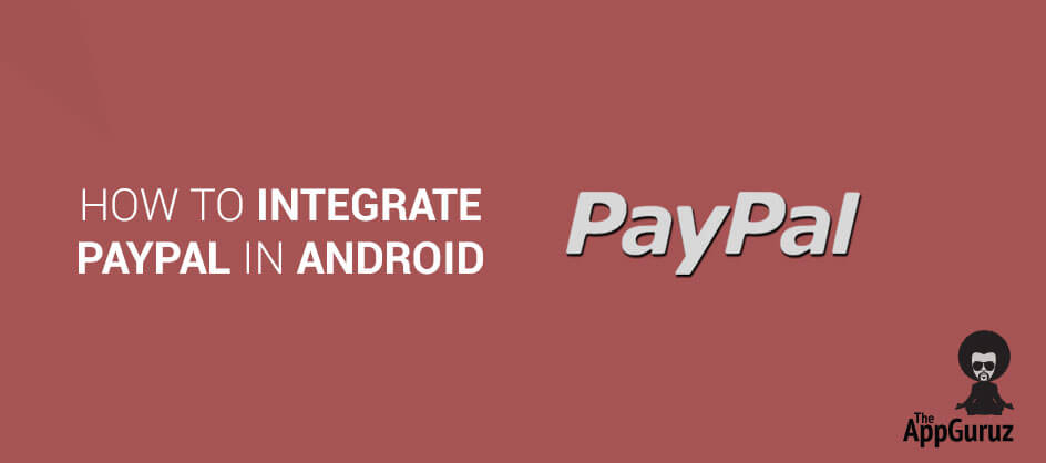 How To Integrate PayPal in Android Tutorial