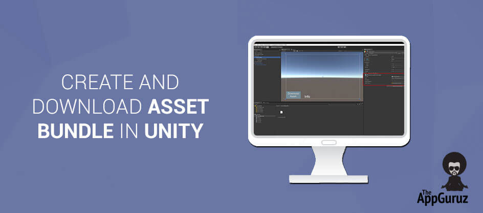 Easy Steps to Create and Download Asset Bundle in Unity