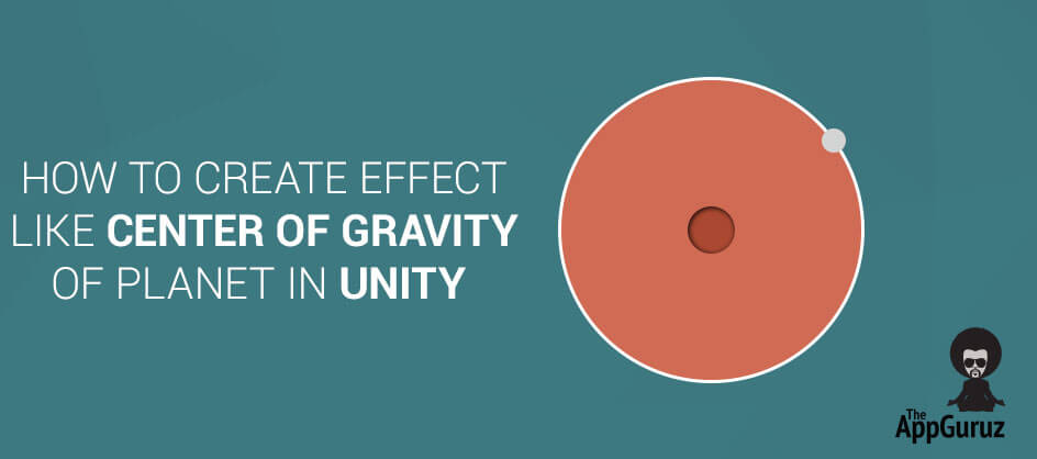 How To Create Effect Like Center of Gravity of Planet in Unity
