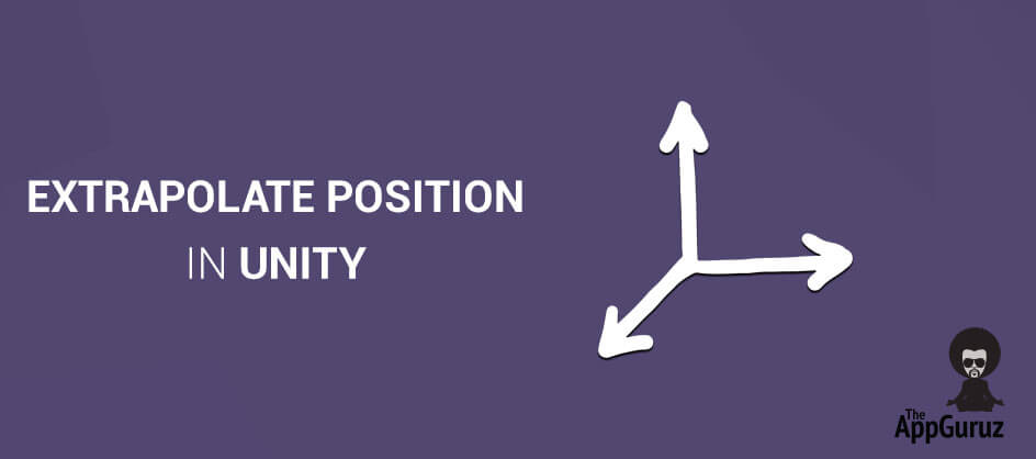 How to Extrapolate Position in Unity: An Easy Guide