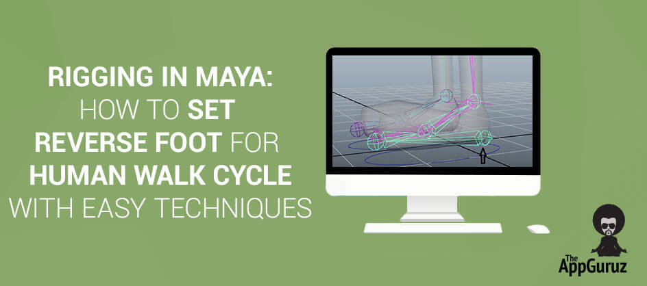 Rigging in Maya: How To Set Reverse Foot For Human Walk Cycle