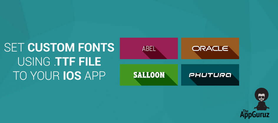 Set Custom Fonts using  ttf file to your iOS app