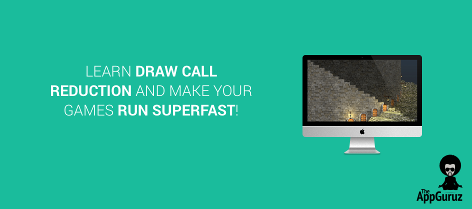How To Make Your Games Run Superfast By Using Draw Call