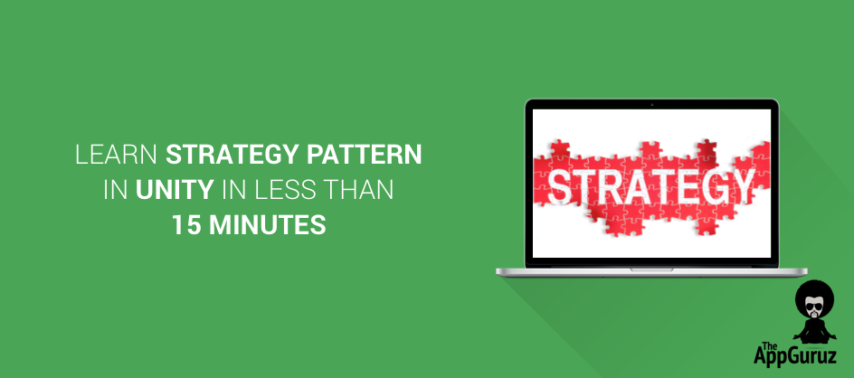 Learn Strategy Pattern in Unity in Less Than 15 Minutes