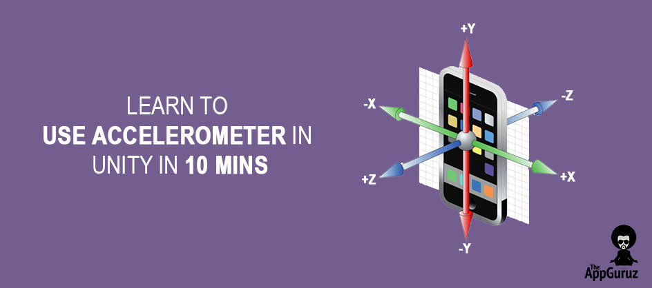 Learn to use Accelerometer in Unity in 10 Mins