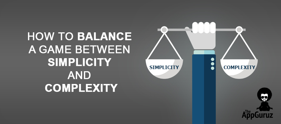 How to Balance a game between Simplicity and Complexity